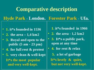 Comparative description Hyde Park - London. 1. it*s founded in 1536 2. the ar