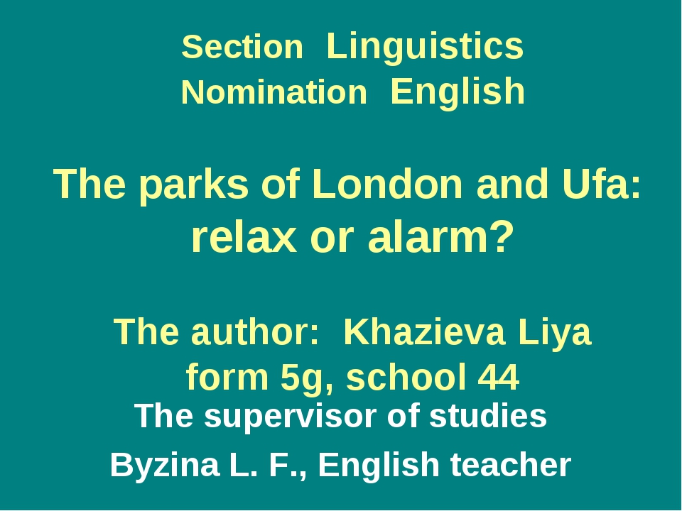 Section Linguistics Nomination English The parks of London and Ufa: relax or...