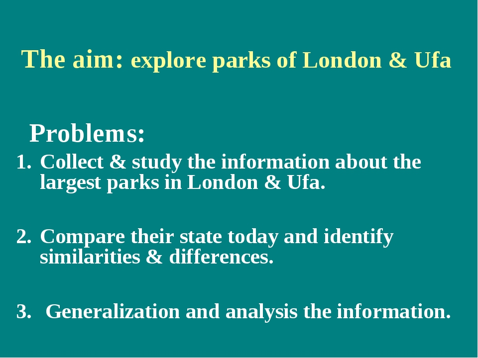 Problems: Collect & study the information about the largest parks in London...
