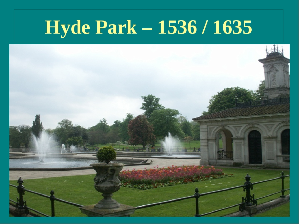 Hyde Park – 1536 / 1635