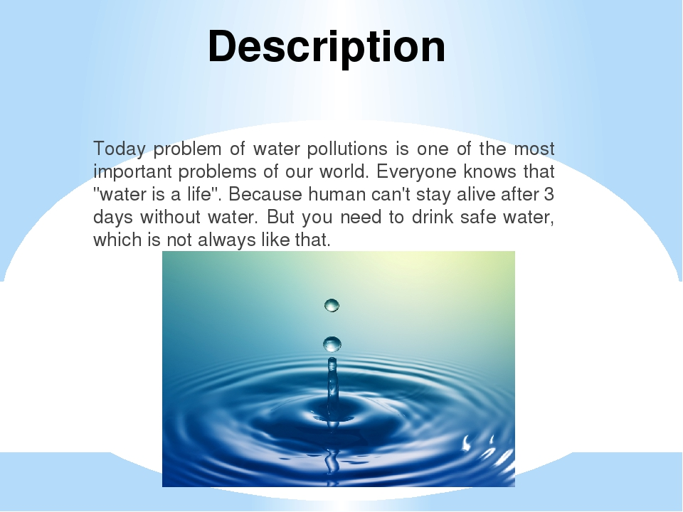 Description Today problem of water pollutions is one of the most important pr...