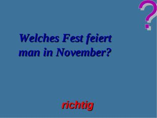 Welches Fest feiert man in November? richtig
