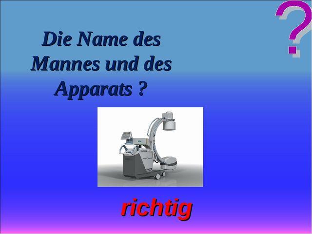 Die Name des Mannes und des Apparats ? richtig