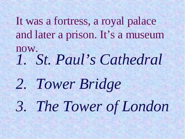 It was a fortress, a royal palace and later a prison. It's a museum now. St....