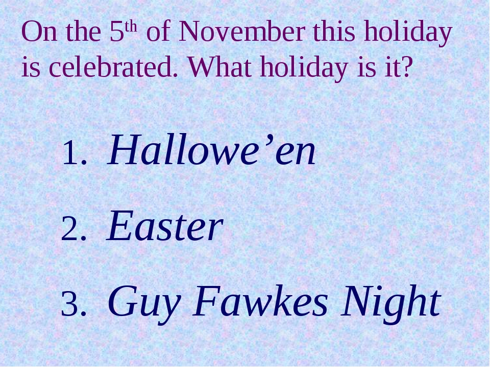 On the 5th of November this holiday is celebrated. What holiday is it? On...