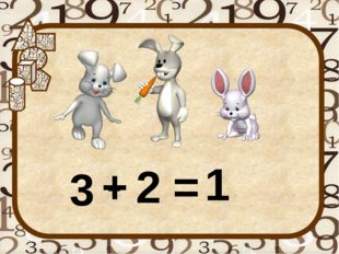 3 2 1 + = -