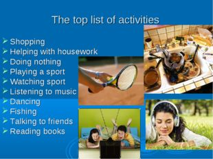 The top list of activities Shopping Helping with housework Doing nothing Play