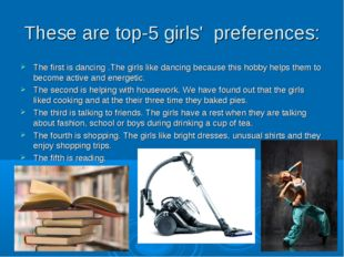 These are top-5 girls' preferences: The first is dancing .The girls like danc