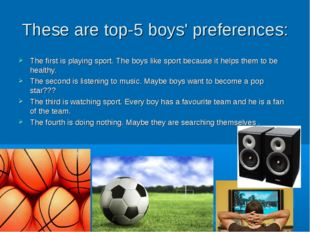 These are top-5 boys' preferences: The first is playing sport. The boys like