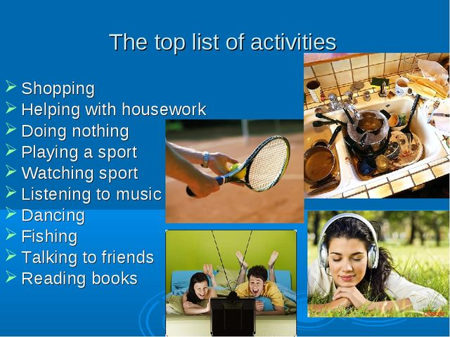 The top list of activities Shopping Helping with housework Doing nothing Play...