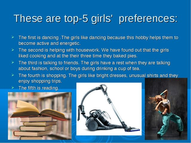 These are top-5 girls' preferences: The first is dancing .The girls like danc...