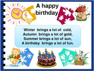 A happy birthday. Winter brings a lot of cold, Autumn brings a lot of gold, S