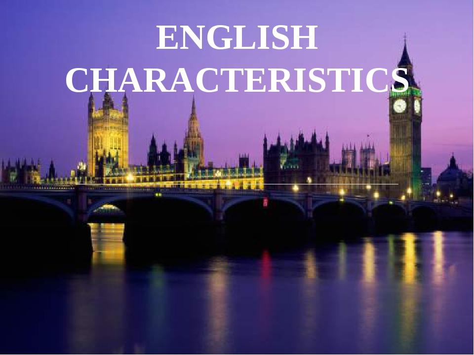 ENGLISH CHARACTERISTICS