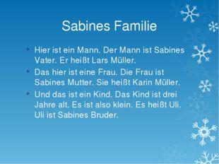 Sabines Familie Hier ist ein Mann. Der Mann ist Sabines Vater. Er heißt Lars