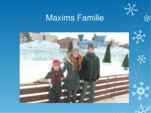 Maxims Familie
