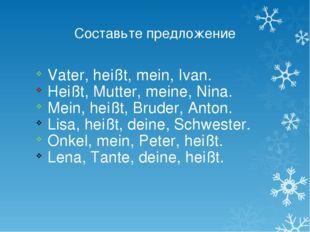 Vater, heißt, mein, Ivan. Heißt, Mutter, meine, Nina. Mein, heißt, Bruder, An