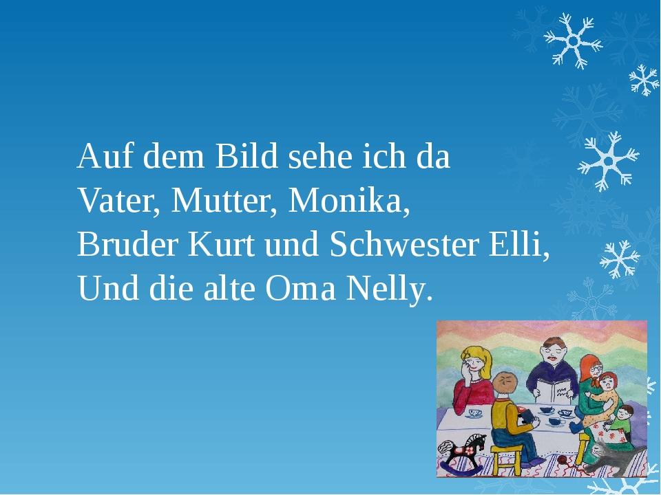Auf dem Bild sehe ich da Vater, Mutter, Monika, Bruder Kurt und Schwester Ell...
