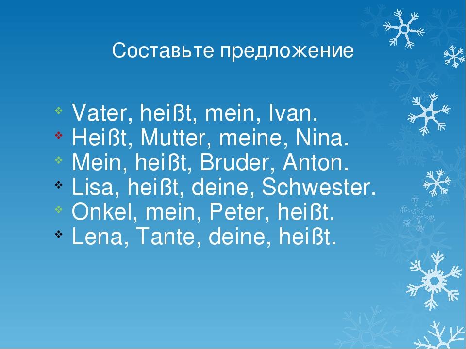 Vater, heißt, mein, Ivan. Heißt, Mutter, meine, Nina. Mein, heißt, Bruder, An...