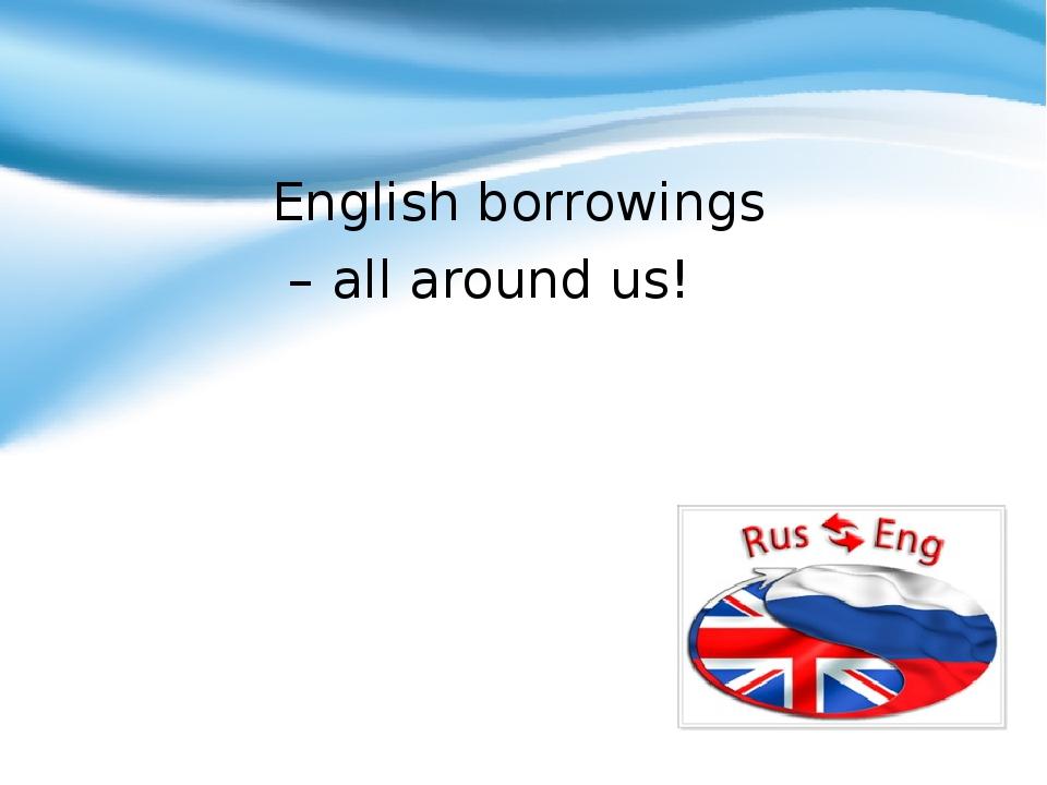 English borrowings – all around us!