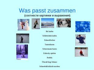 Was passt zusammen (соотнести картинки и выражения)  Ski laufen  Schlittsch