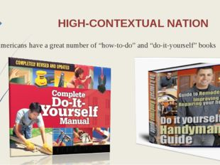 """HIGH-CONTEXTUAL NATION Americans have a great number of """"how-to-do"""" and """"do-i"""