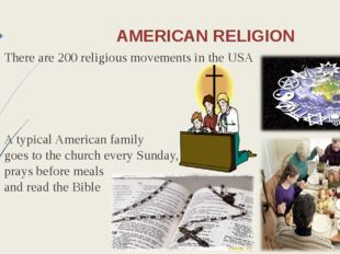 AMERICAN RELIGION There are 200 religious movements in the USA A typical Amer