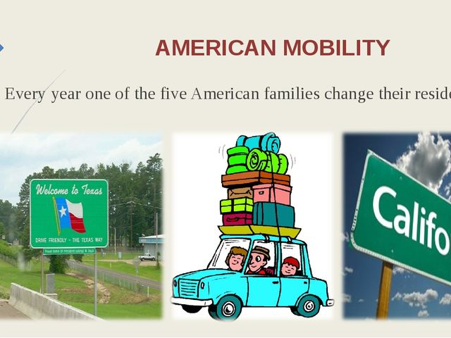 AMERICAN MOBILITY Every year one of the five American families change their r...