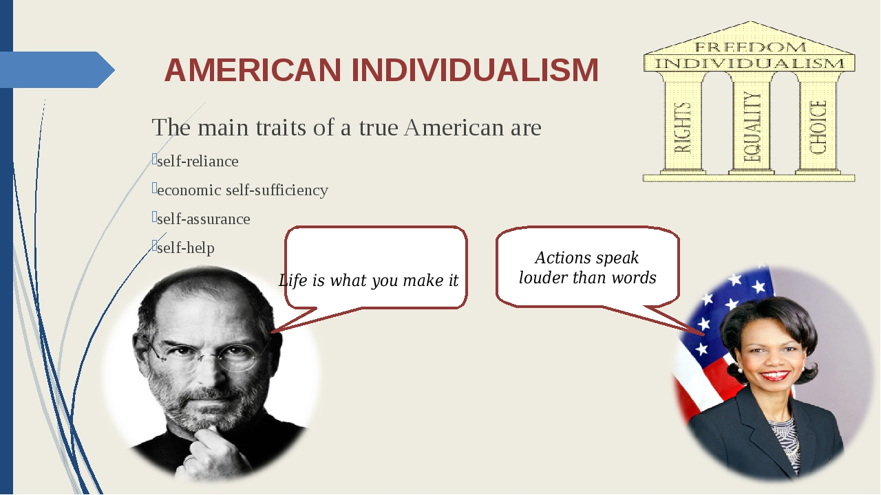 AMERICAN INDIVIDUALISM The main traits of a true American are self-reliance...