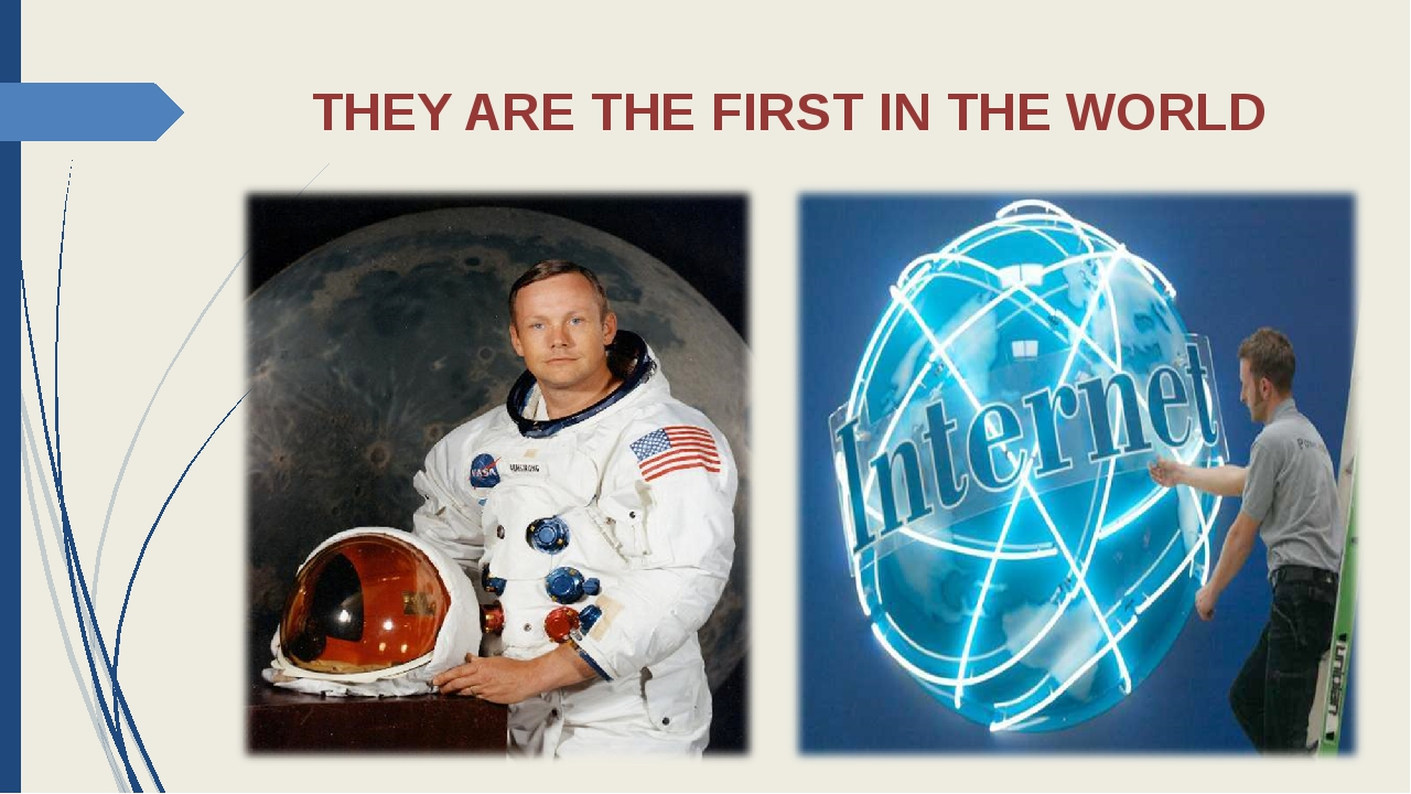 THEY ARE THE FIRST IN THE WORLD