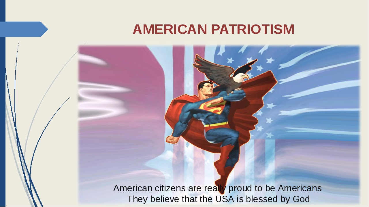 AMERICAN PATRIOTISM American citizens are really proud to be Americans They b...