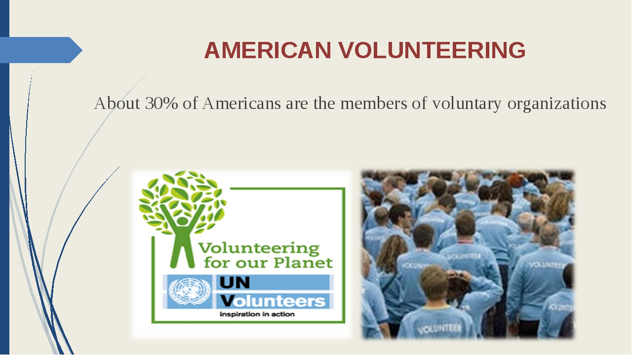 AMERICAN VOLUNTEERING About 30% of Americans are the members of voluntary org...