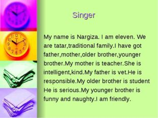 Singer My name is Nargiza. I am eleven. We are tatar,traditional family.I ha