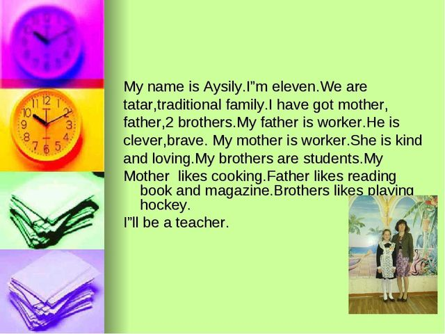 "My name is Aysily.I""m eleven.We are tatar,traditional family.I have got mothe..."