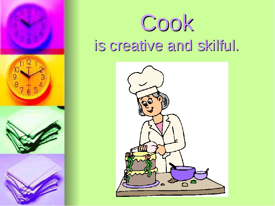 Cook is creative and skilful.