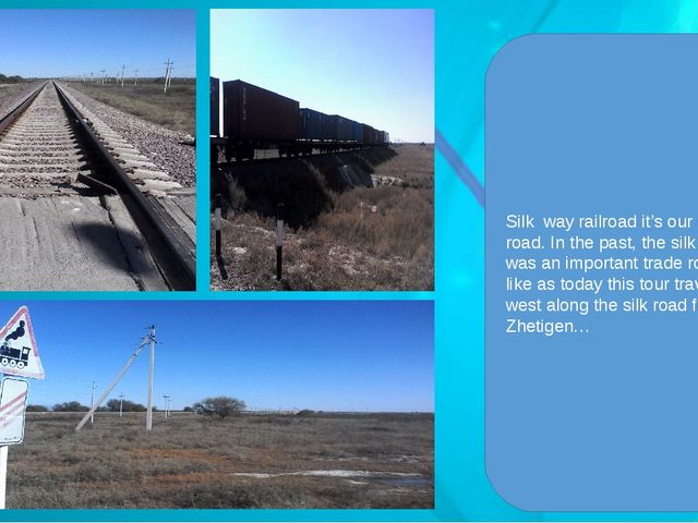 Silk way railroad it's our silk road. In the past, the silk road was an impo...