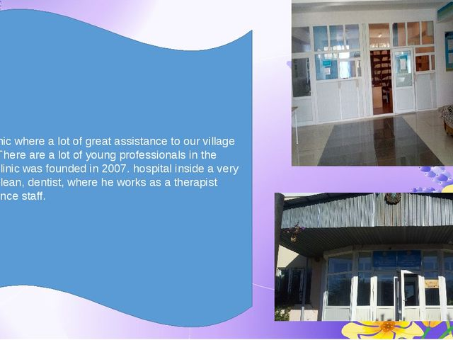 . She clinic where a lot of great assistance to our village lands. There are...