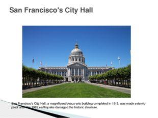 San Francisco's City Hall San Francisco's City Hall, a magnificent beaux-arts