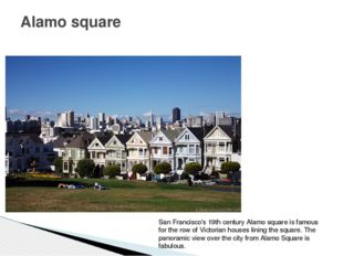 Alamo square San Francisco's 19th century Alamo square is famous for the row