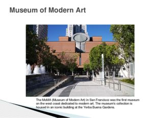 Museum of Modern Art The MoMA (Museum of Modern Art) in San Francisco was the