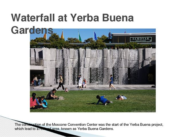 Waterfall at Yerba Buena Gardens The construction of the Moscone Convention C...