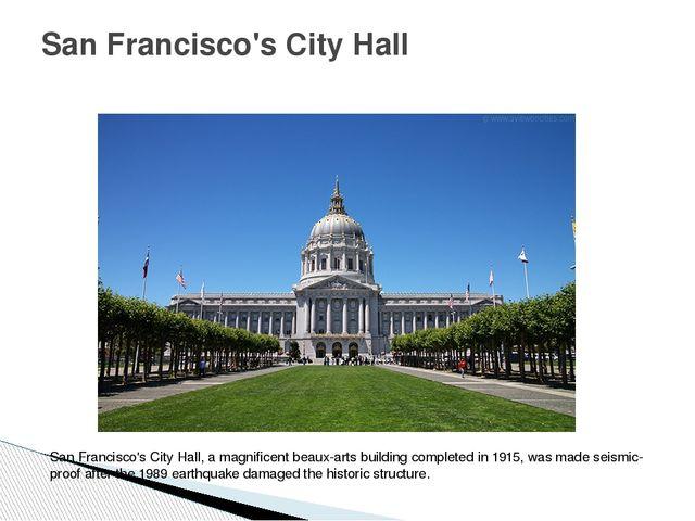 San Francisco's City Hall San Francisco's City Hall, a magnificent beaux-arts...