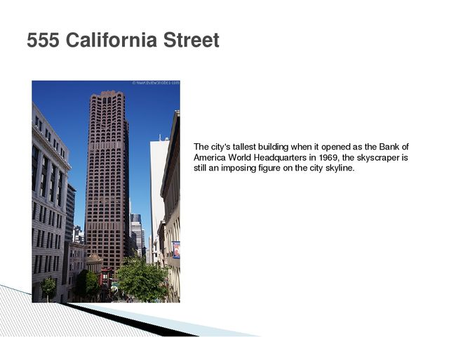 555 California Street The city's tallest building when it opened as the Bank...