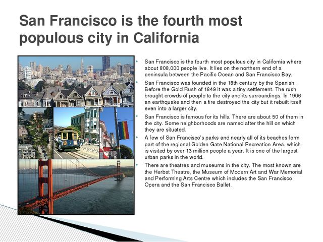 San Francisco is the fourth most populous city in California where about 808,...