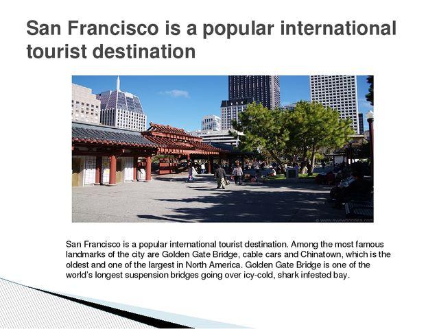 San Francisco is a popular international tourist destination San Francisco i...