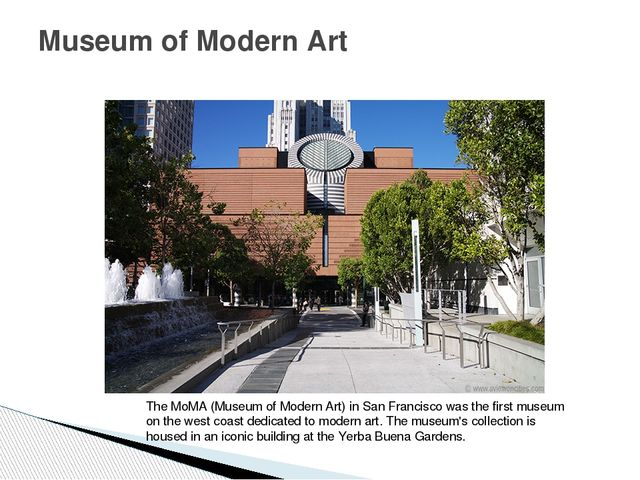Museum of Modern Art The MoMA (Museum of Modern Art) in San Francisco was the...