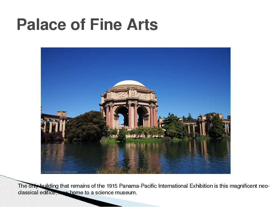 Palace of Fine Arts The only building that remains of the 1915 Panama-Pacific...