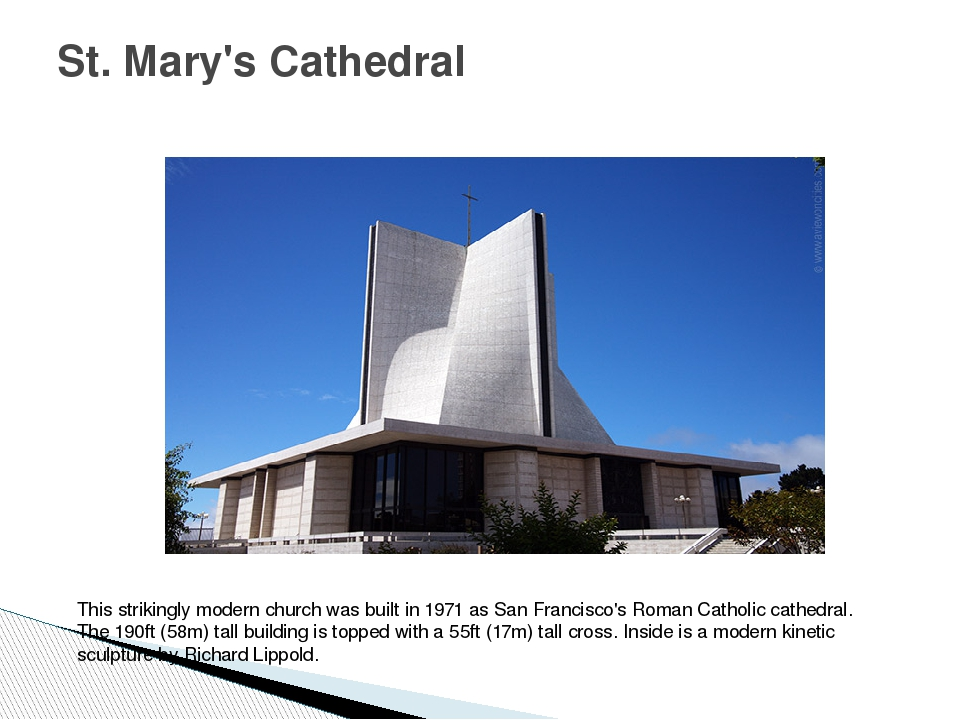 St. Mary's Cathedral This strikingly modern church was built in 1971 as San F...