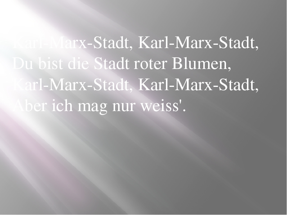Karl-Marx-Stadt, Karl-Marx-Stadt, Du bist die Stadt roter Blumen, Karl-Marx-S...