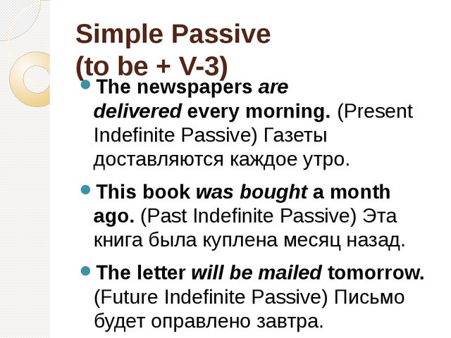Simple Passive (to be + V-3) The newspapersare deliveredevery morning.(Pre...