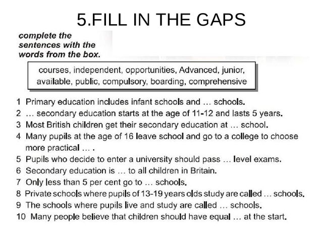 5.FILL IN THE GAPS